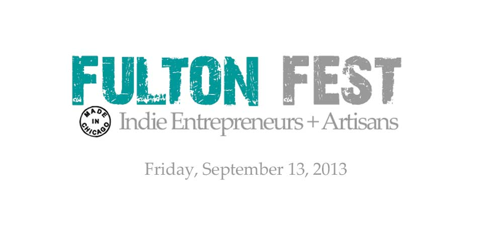 Fulton Fest - Made in Chicago